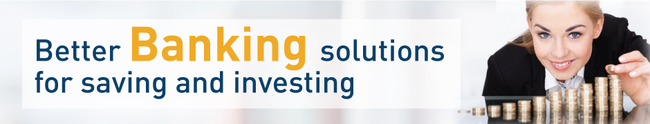 Better Banking solutions for saving and investing
